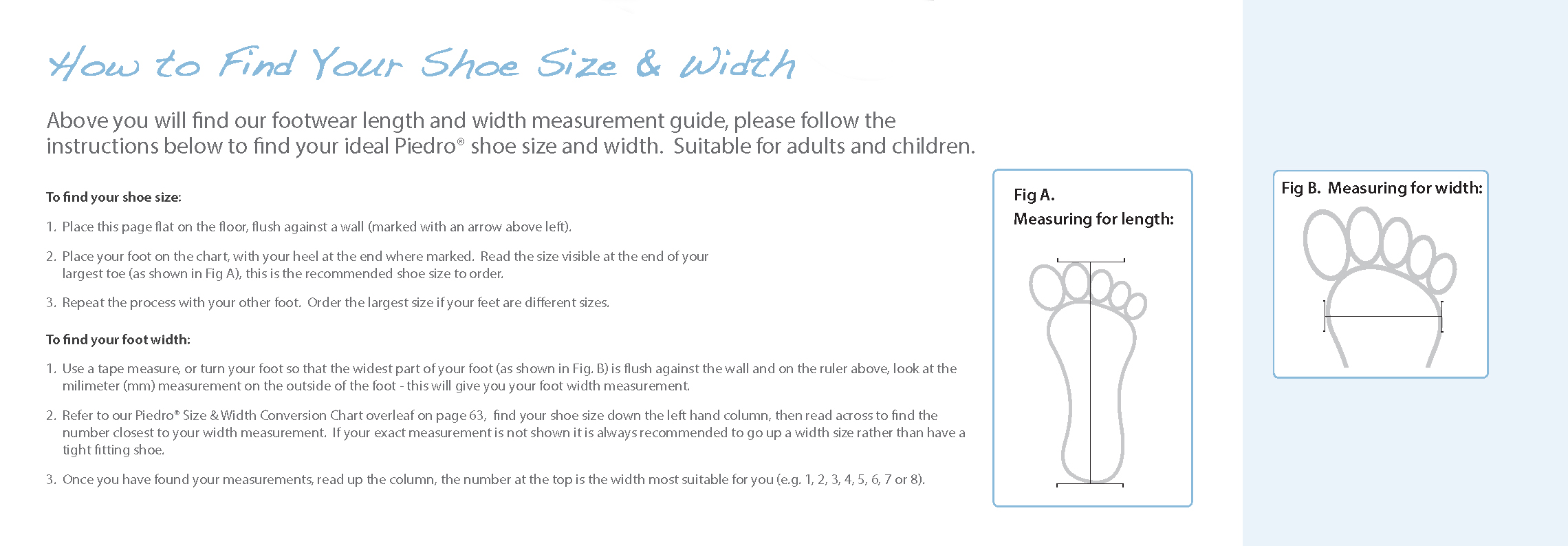 Piedro sizes and widths below you will find our easy to use guides on how to measure your feet to find your piedro shoe size and width and a handy footwear size conversion chart to geenschuldenfo Image collections